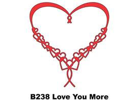 B238 ~ LOVE YOU MORE ~ CHEERY LYNN DIE