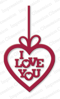 DIE131 L ~ LOVE YOU HEART ~ Impression Obsession dies