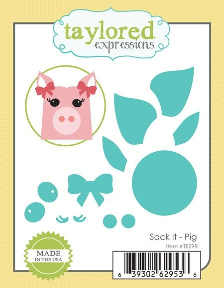 TE298 ~ SACK IT - PIG ~ dies by Taylored Expressions
