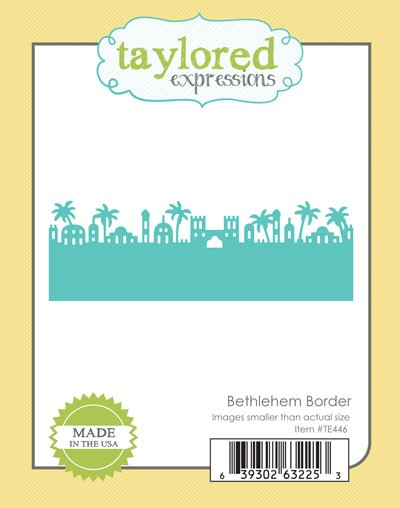 TE446 ~ BETHLEHEM Border ~ dies by Taylored Expressions