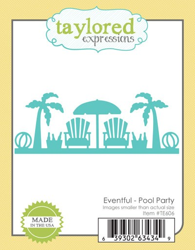 TE606 ~ EVENTFUL - POOL PARTY ~ dies by Taylored Expressions