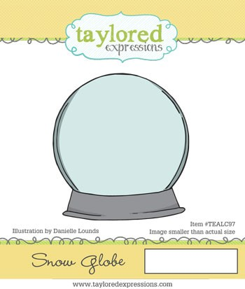 TEALC097 ~SNOW GLOBE ~ Taylored Expressions